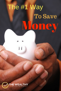 The Number 1 way to save money is also the easiest. Reach financial independence with frugal habits that take no effort. When it's easy you stick with it. Frugal tips. #wealthyaccountant #frugal #money #saving #1 #frugality #spending #spendinghabits #frugalhabits #frugaltips
