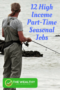 Do you things you want and get paid for them. These 12 high paying part-time seasonal jobs give you the freedom to live the life you choose. #wealthyaccountant #freedom #lifestyle #parttimejob #seasonaljob #sidehustle #sidegig #hustles