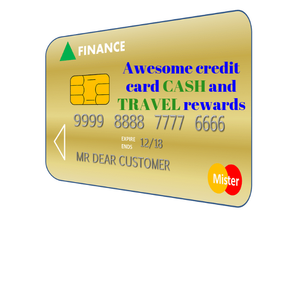 Awesome credit card cash and travel rewards