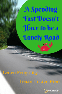 A spending fast doesn't have to be a lonely road. Discover all you're missing when you put your credit card down. #spendingfast #spending #creditcard #frugal living