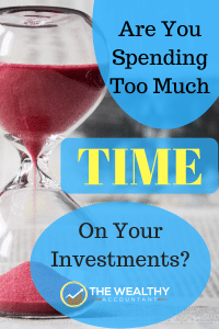 Are you spending too much time of your investment portfolio and real estate? Investment ideas should be automatic and yield high returns. #wealthyaccountant #portfolio #ideas #investment #realestate #beginners #time