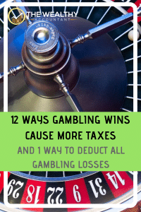 Gambling wins can cause other taxes to go up and reduce or eliminate other deductions. Learn how gambling sessions allow you to deduct losses before they add to your tax bill.