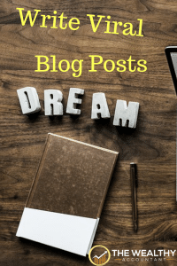 Write viral blog posts, increasing traffic, revenue and sales. Write something meaningful for your readers. Provide value. Killer titles meant to go viral.
