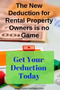 The new deduction for rental property owners is no game. Get your deduction today.