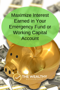 Maximize the interest earned in your working capital account and emergency fund. #emergencyfund #workingcapital #interest