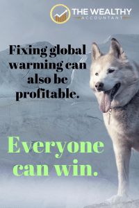 Global warming and climate change offers many investing opportunities while doing good. #climate #globalwarming #investing #climatechange #profit