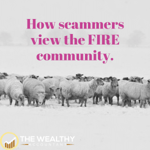 Scams are hitting the FIRE community at a torrid pace. FIRE is now a large enough movement that scammers are focusing on the group and their large pile of savings and investments. #savings #investments #scammers #risk #FIRE #FIREcommunity #FIREmovement